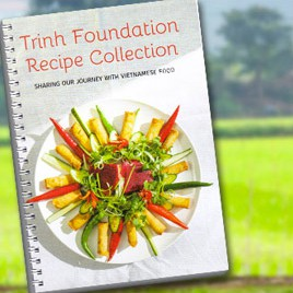 Trinh Foundation Recipe Collection